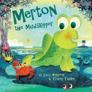 Children's Picture Book - Merton the Mudskipper